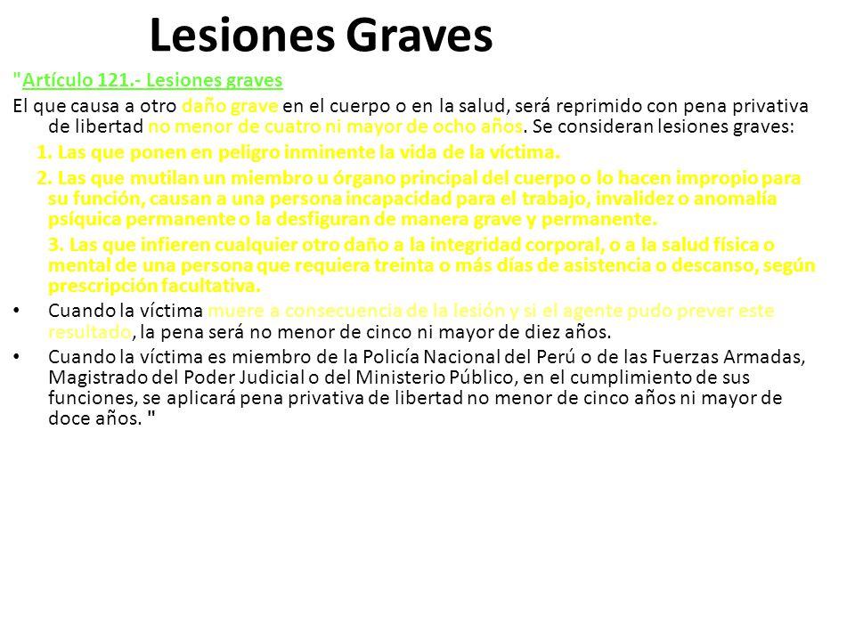 Lesiones Graves Artículo 121.- Lesiones graves