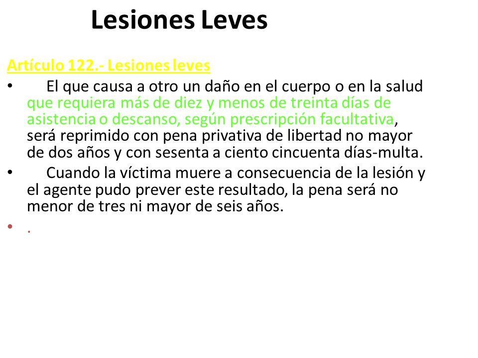 Lesiones Leves . Artículo 122.- Lesiones leves