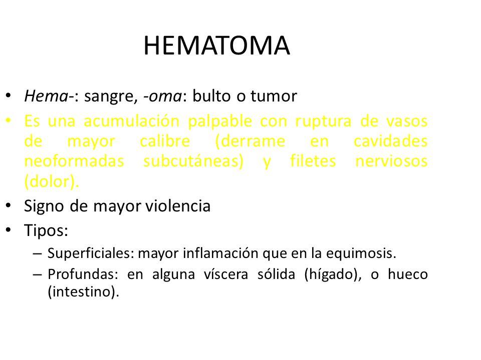 HEMATOMA Hema-: sangre, -oma: bulto o tumor