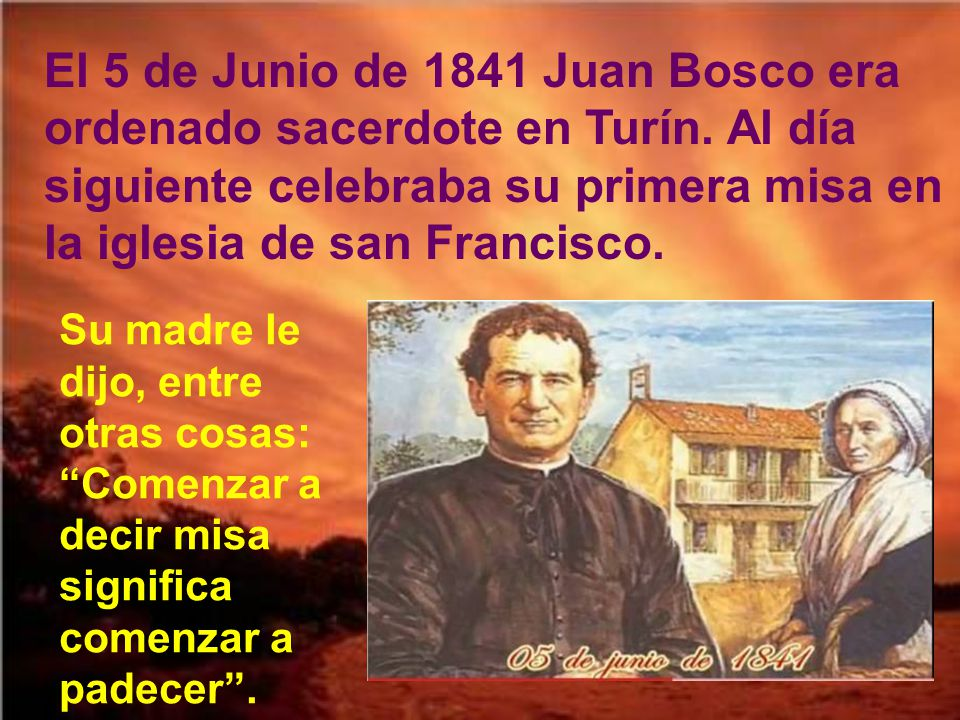 El 5 de Junio de 1841 Juan Bosco era ordenado sacerdote en Turín