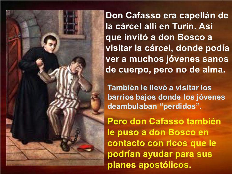 Don Cafasso era capellán de la cárcel allí en Turín