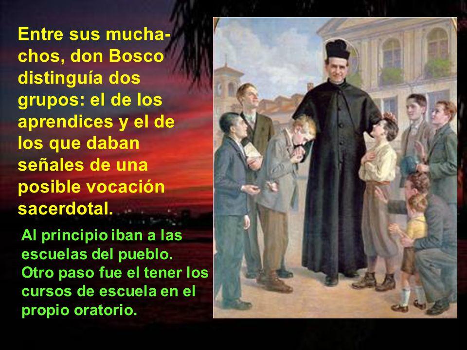 Entre sus mucha-chos, don Bosco distinguía dos grupos: el de los aprendices y el de los que daban señales de una posible vocación sacerdotal.