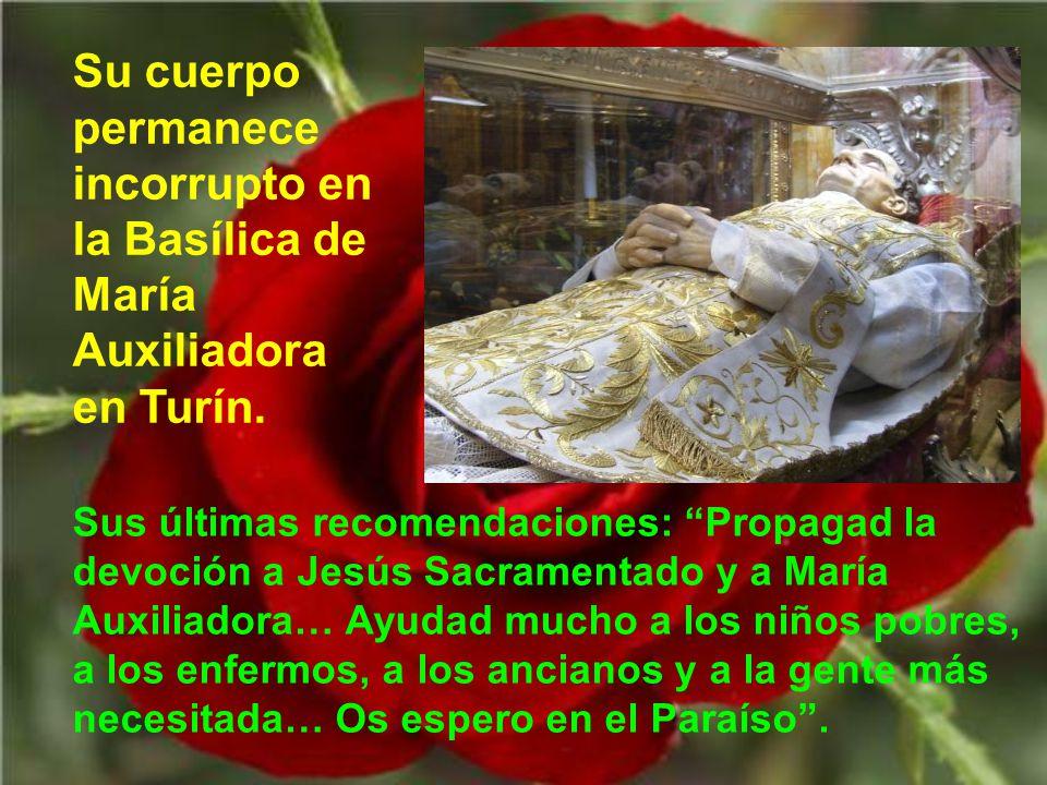 Su cuerpo permanece incorrupto en la Basílica de María Auxiliadora en Turín.