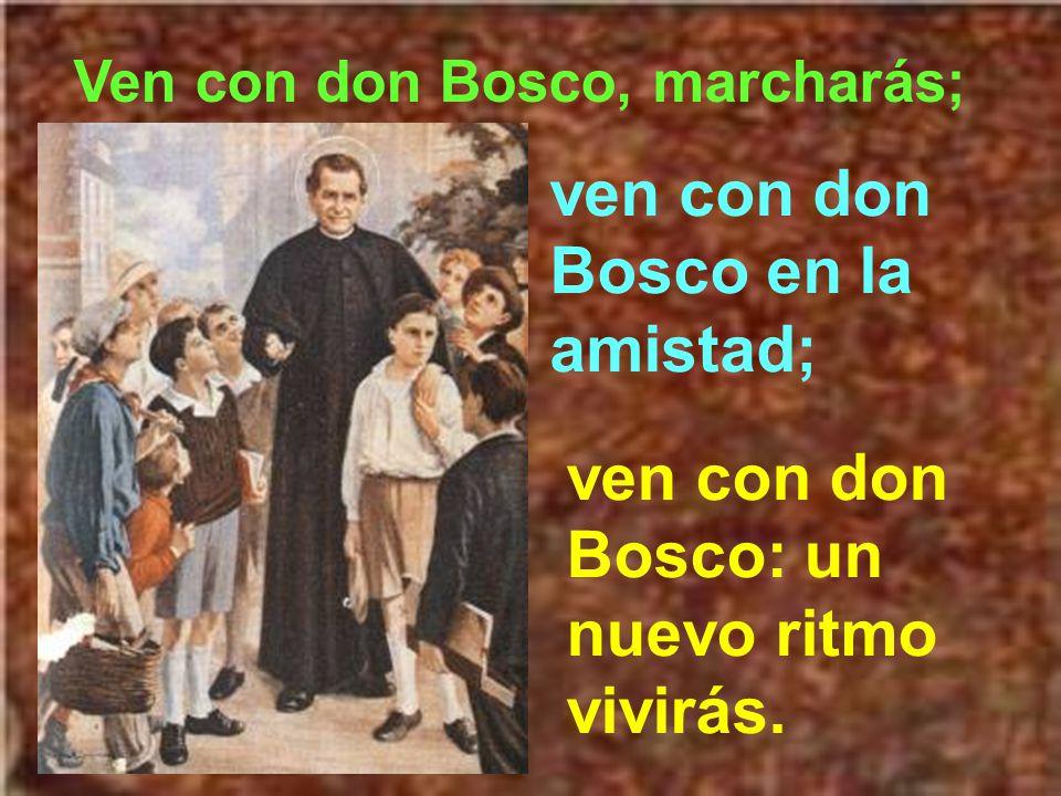 ven con don Bosco en la amistad;
