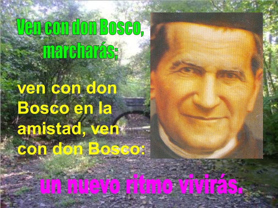 ven con don Bosco en la amistad, ven con don Bosco: