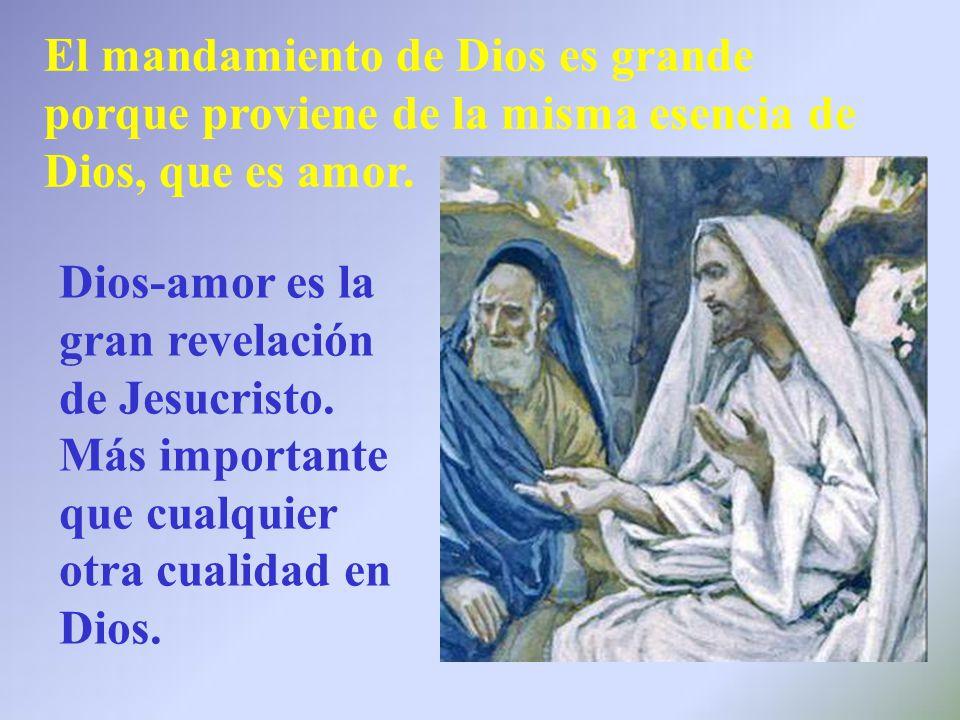 El mandamiento de Dios es grande porque proviene de la misma esencia de Dios, que es amor.