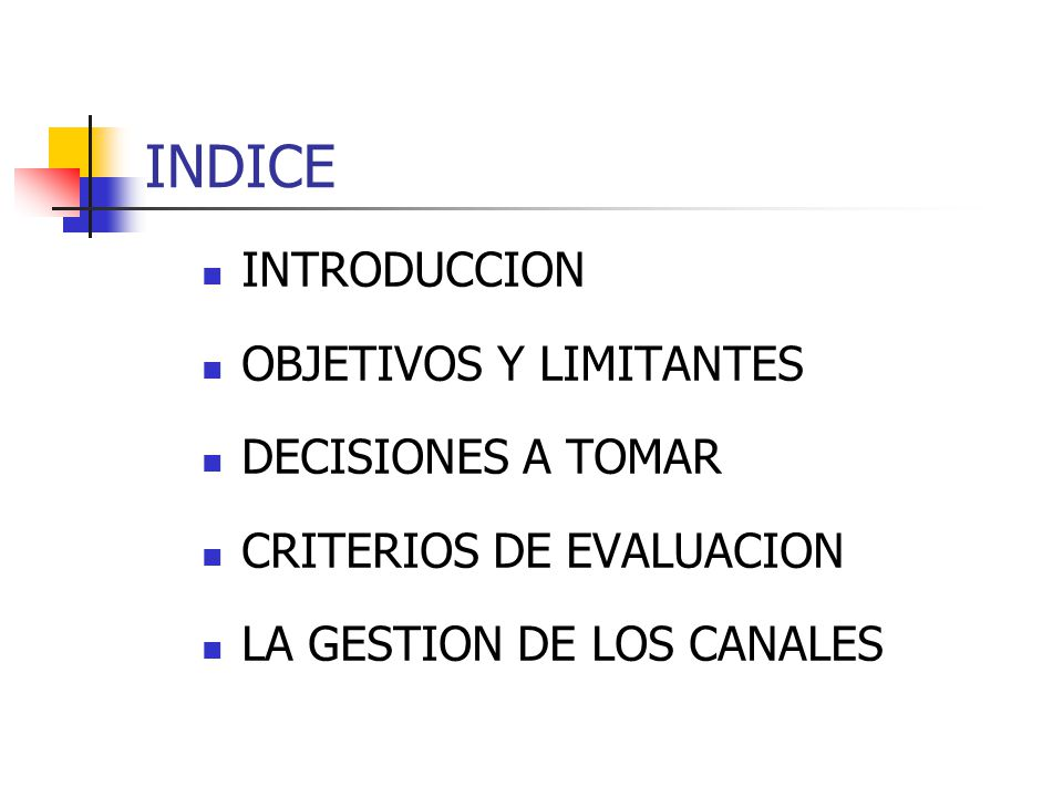 INDICE INTRODUCCION OBJETIVOS Y LIMITANTES DECISIONES A TOMAR