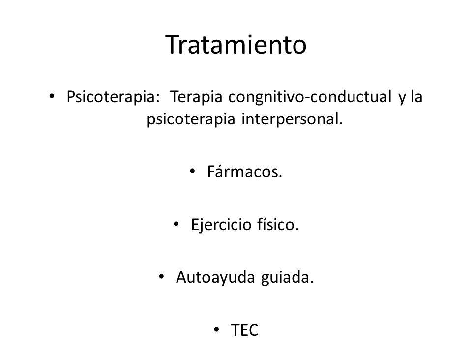 Tratamiento Psicoterapia: Terapia congnitivo-conductual y la psicoterapia interpersonal. Fármacos.