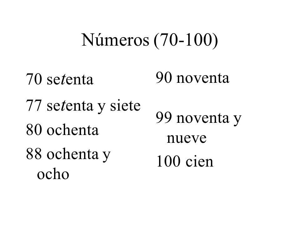 Números (70-100) 70 setenta 77 setenta y siete 80 ochenta