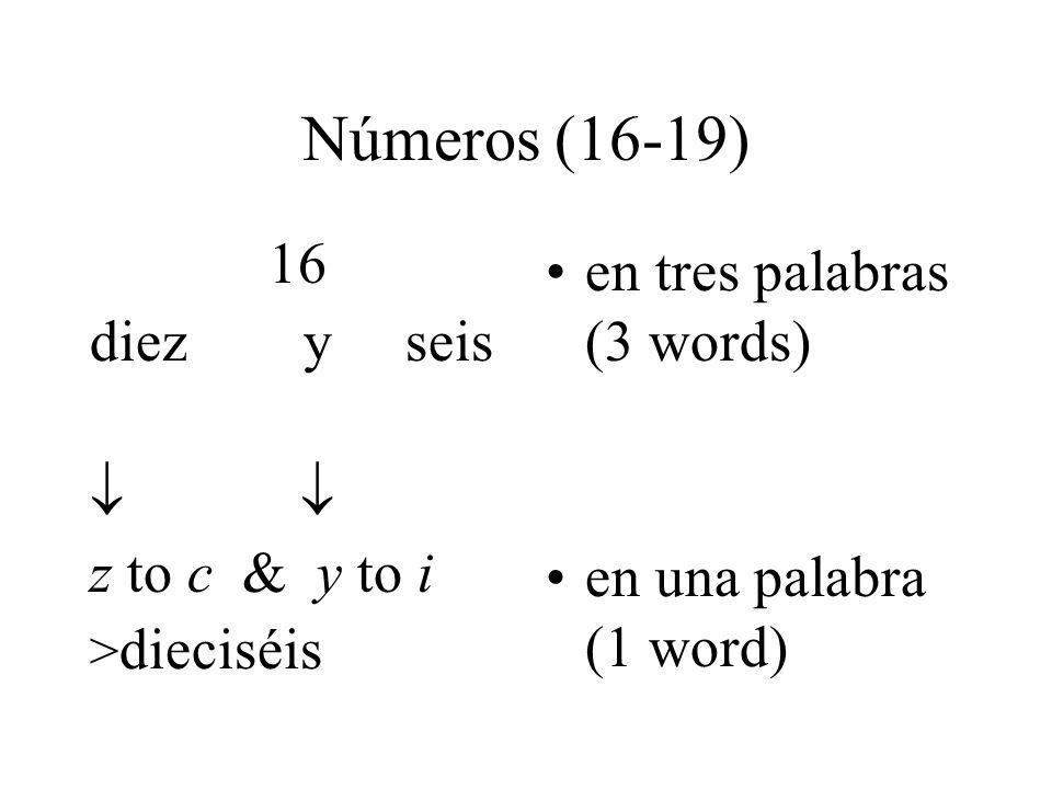 Números (16-19) 16 diez y seis   z to c & y to i