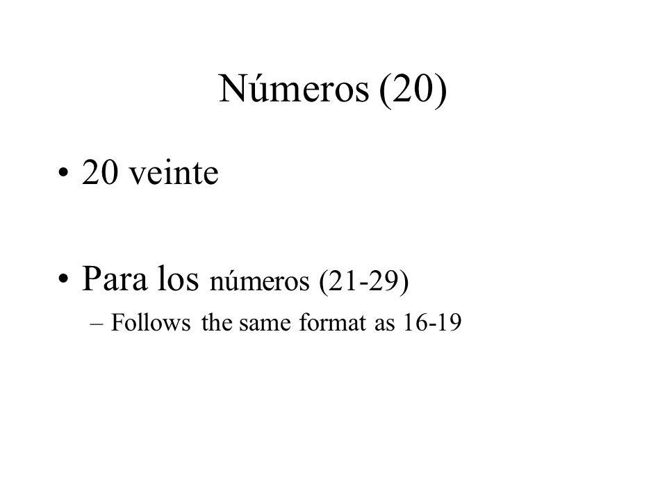 Números (20) 20 veinte Para los números (21-29)