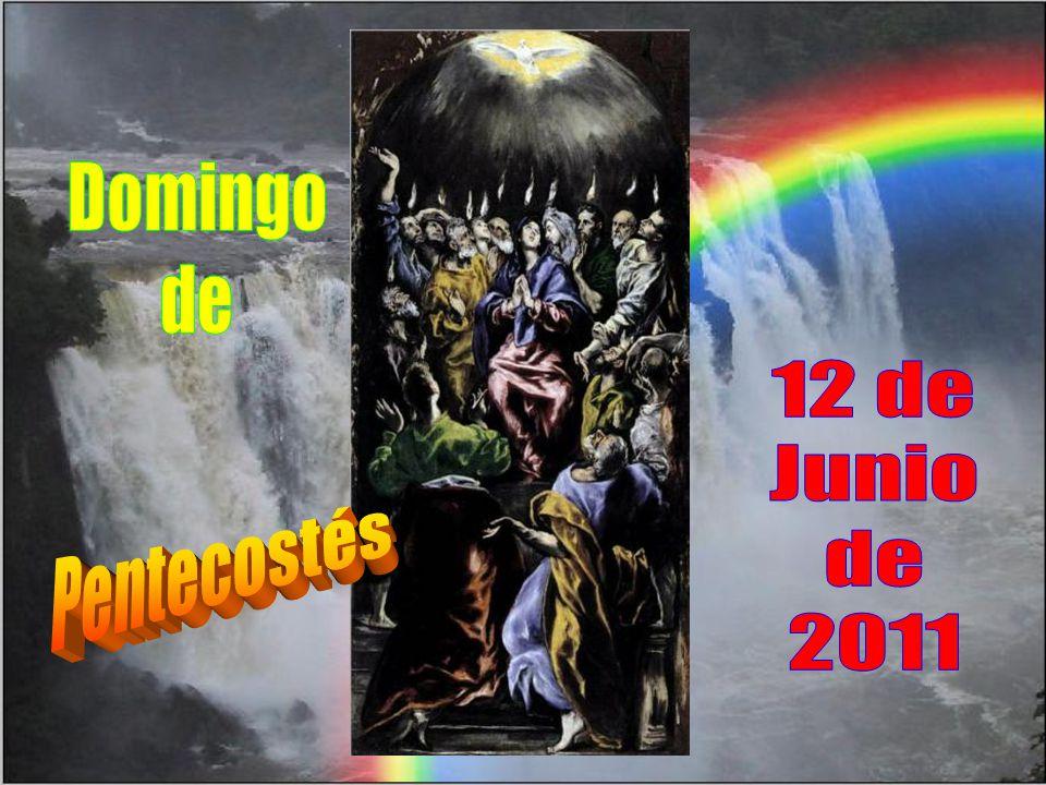 Domingo de 12 de Junio de 2011 Pentecostés