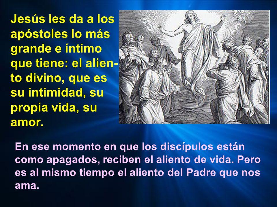 Jesús les da a los apóstoles lo más grande e íntimo que tiene: el alien-to divino, que es su intimidad, su propia vida, su amor.