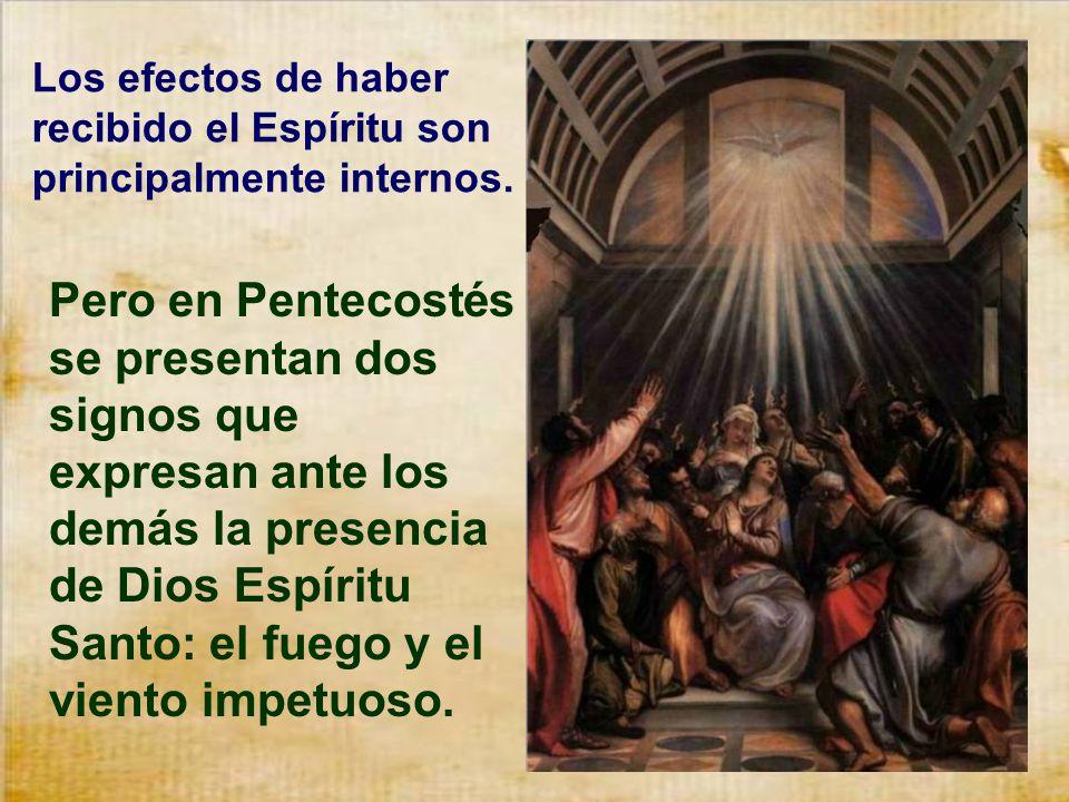 Los efectos de haber recibido el Espíritu son principalmente internos.
