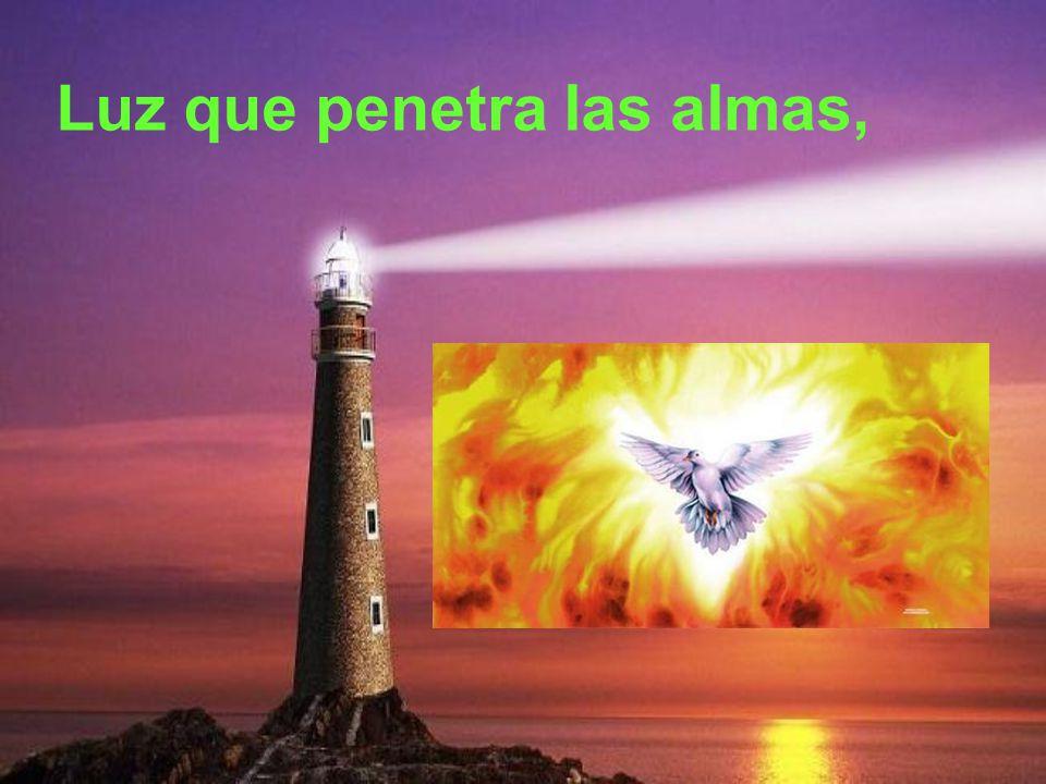 Luz que penetra las almas,