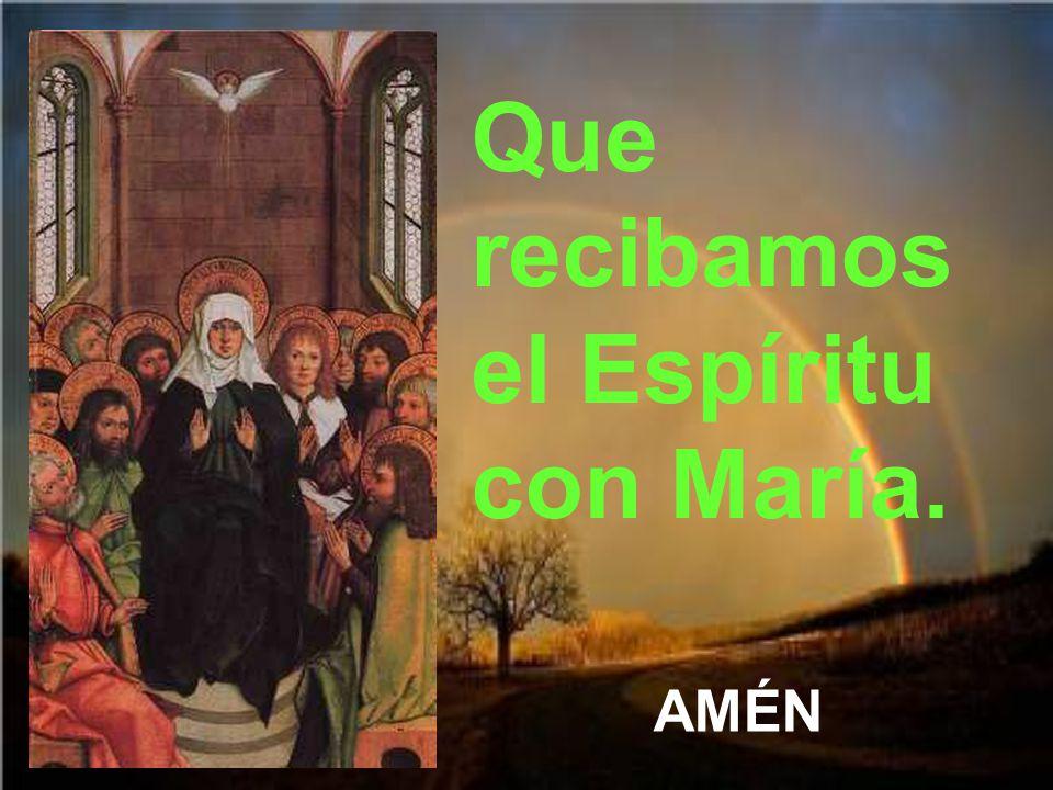 Que recibamos el Espíritu con María.