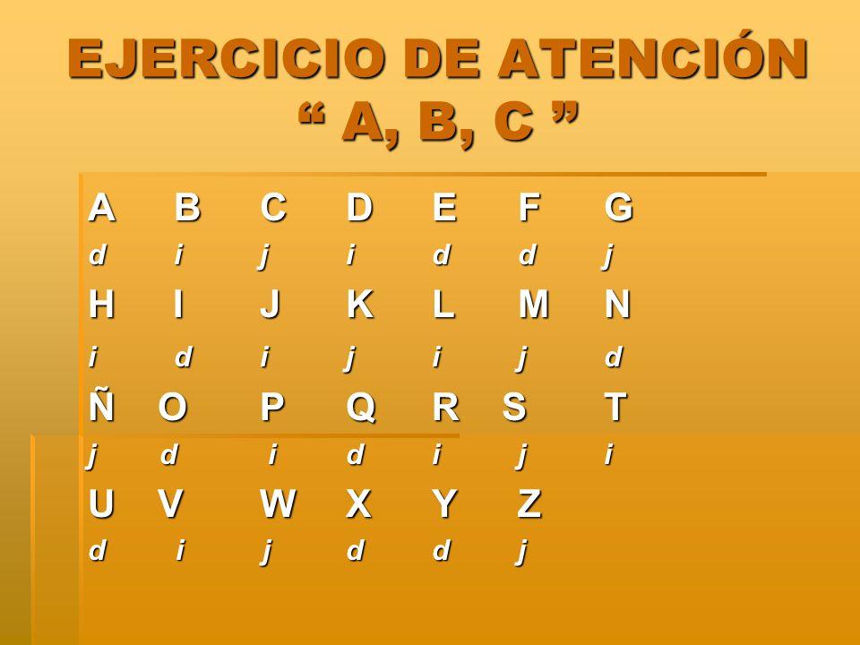 EJERCICIO DE ATENCIÓN A, B, C