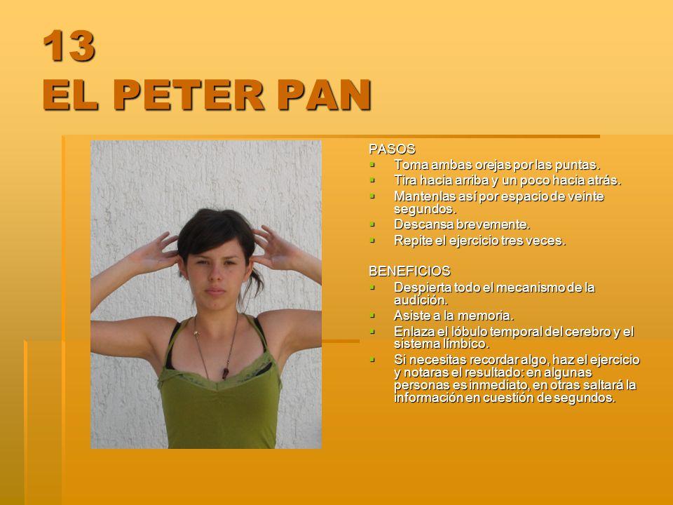 13 EL PETER PAN PASOS Toma ambas orejas por las puntas.