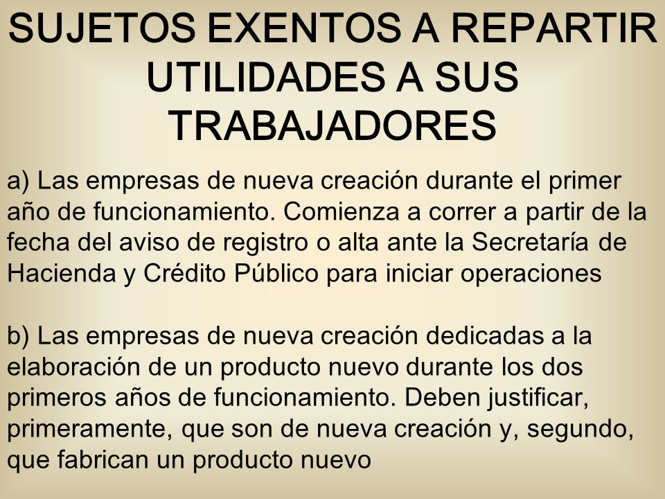 SUJETOS EXENTOS A REPARTIR UTILIDADES A SUS TRABAJADORES