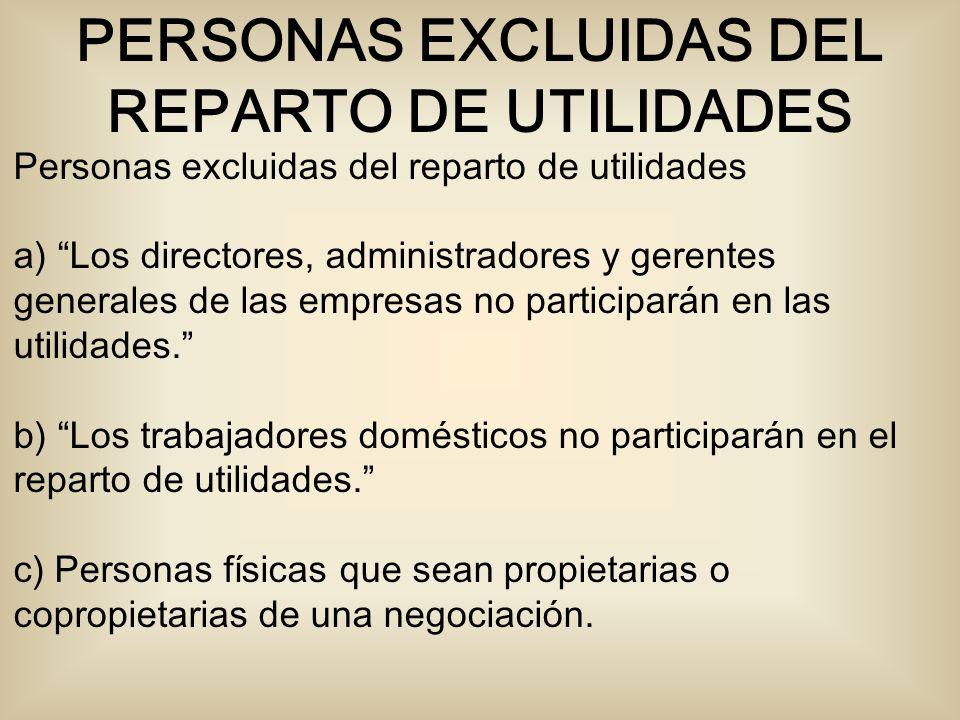 PERSONAS EXCLUIDAS DEL REPARTO DE UTILIDADES