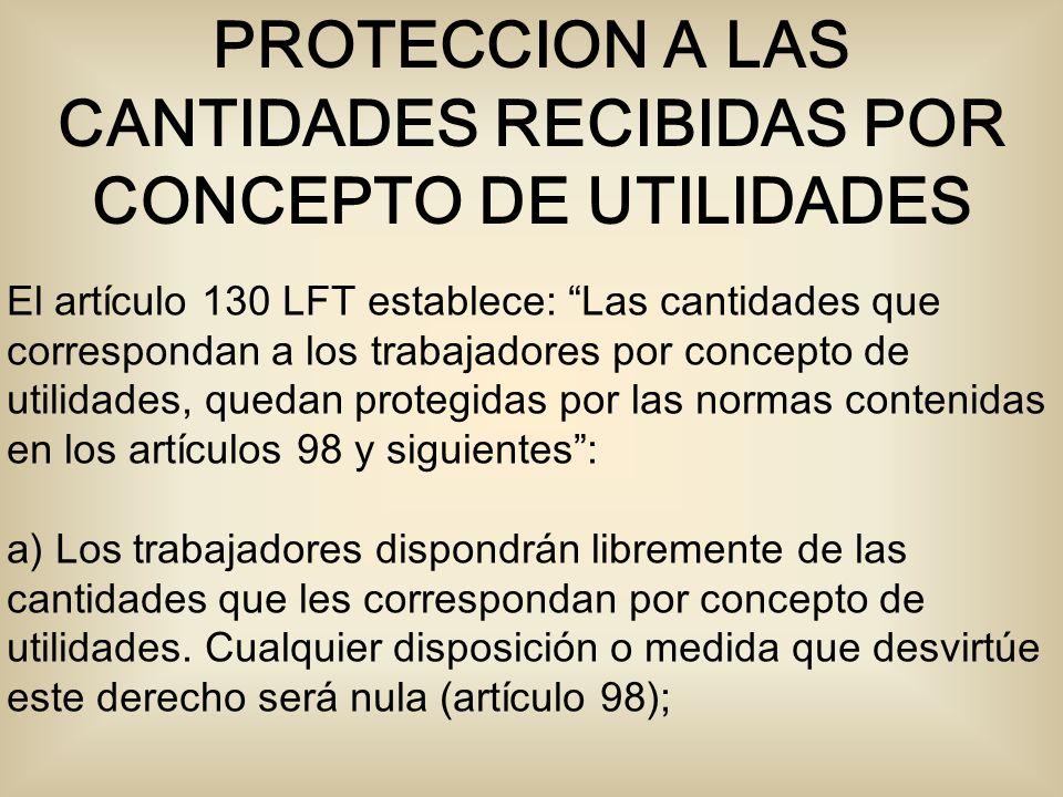 PROTECCION A LAS CANTIDADES RECIBIDAS POR CONCEPTO DE UTILIDADES