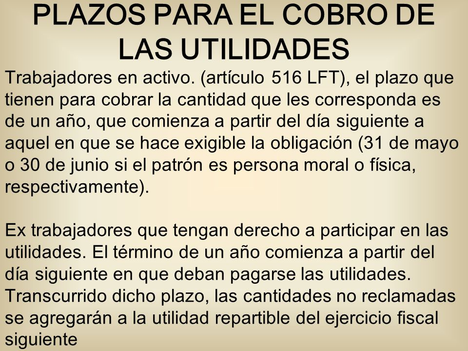 PLAZOS PARA EL COBRO DE LAS UTILIDADES