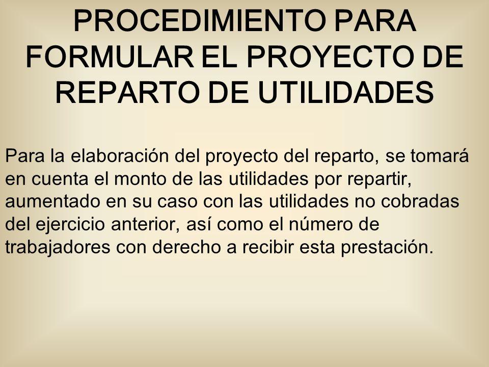 PROCEDIMIENTO PARA FORMULAR EL PROYECTO DE REPARTO DE UTILIDADES