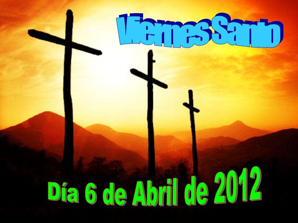 Viernes Santo Día 6 de Abril de 2012
