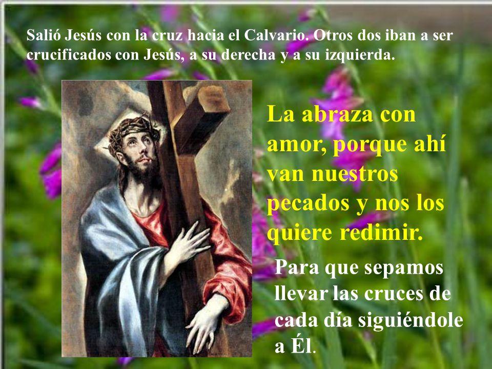 Salió Jesús con la cruz hacia el Calvario