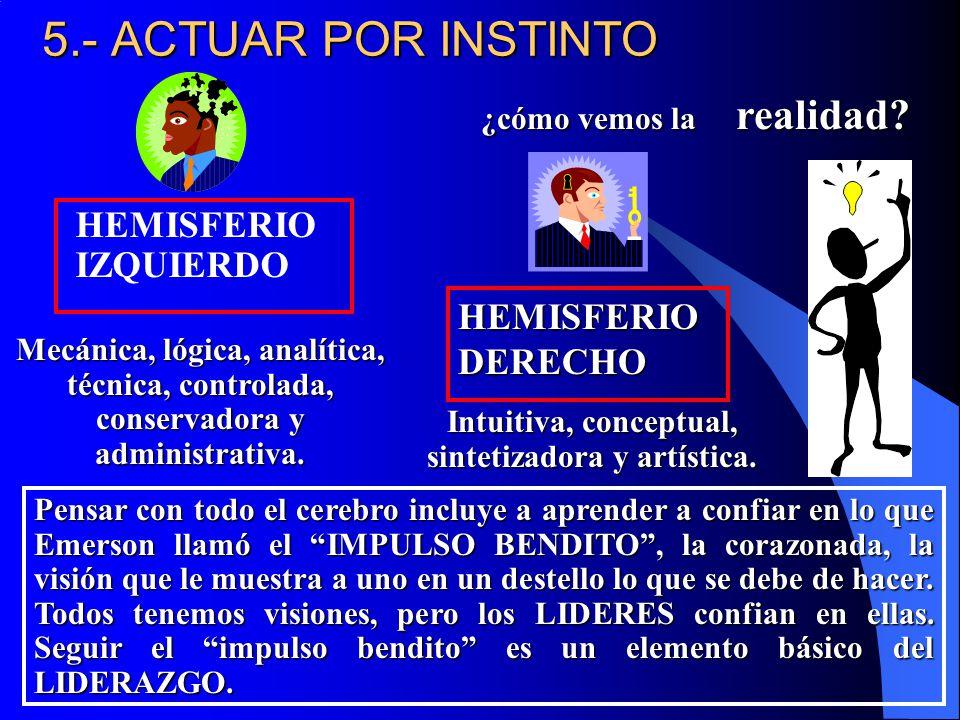 5.- ACTUAR POR INSTINTO HEMISFERIO IZQUIERDO HEMISFERIO DERECHO