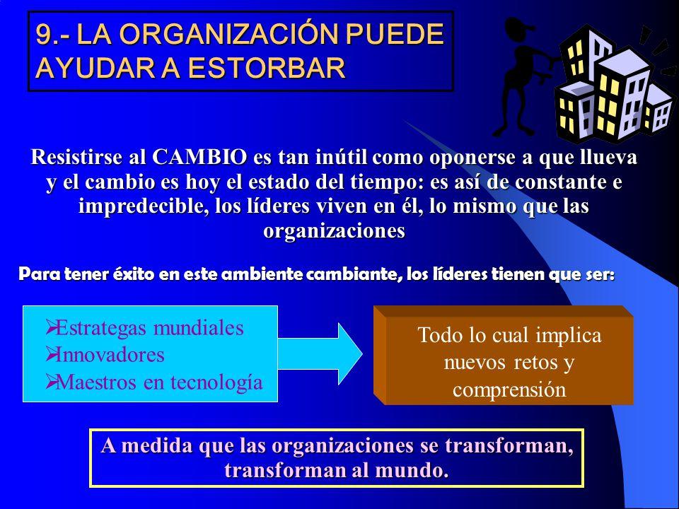 9.- LA ORGANIZACIÓN PUEDE AYUDAR A ESTORBAR