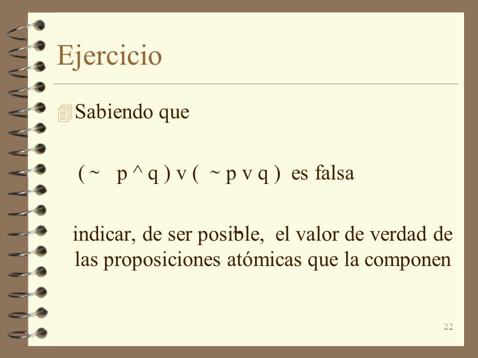 Ejercicio Sabiendo que ( p ^ q ) v ( p v q ) es falsa