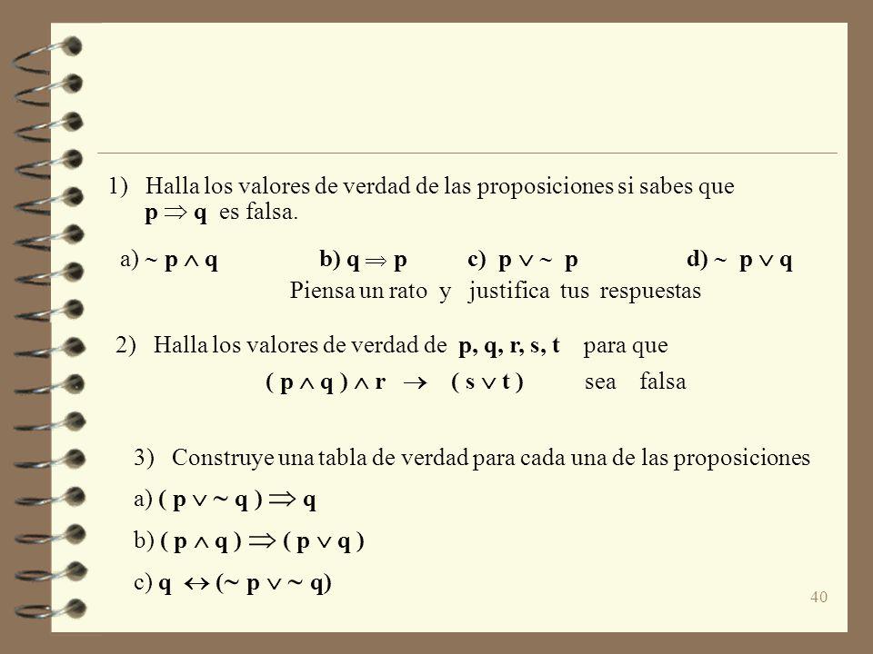 2) Halla los valores de verdad de p, q, r, s, t para que