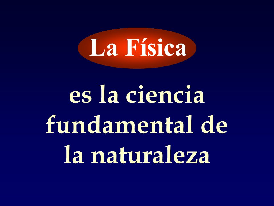 es la ciencia fundamental de la naturaleza