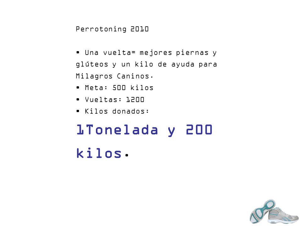 1Tonelada y 200 kilos. Perrotoning 2010