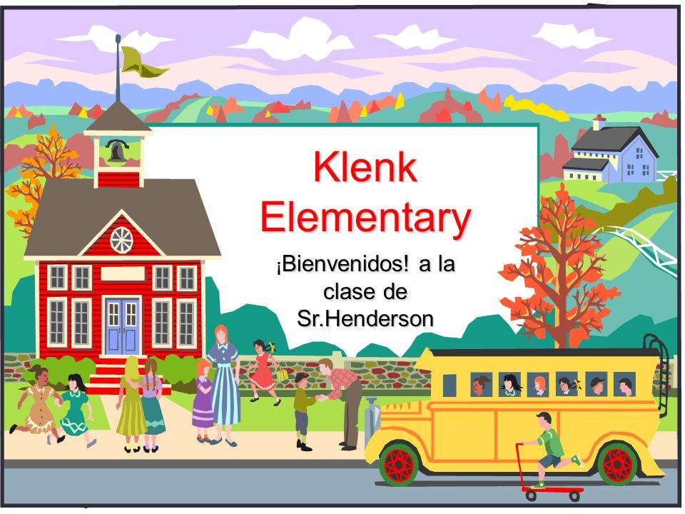¡Bienvenidos! a la clase de Sr.Henderson