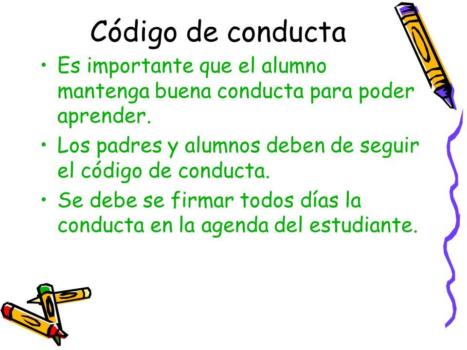 Código de conducta Es importante que el alumno mantenga buena conducta para poder aprender.