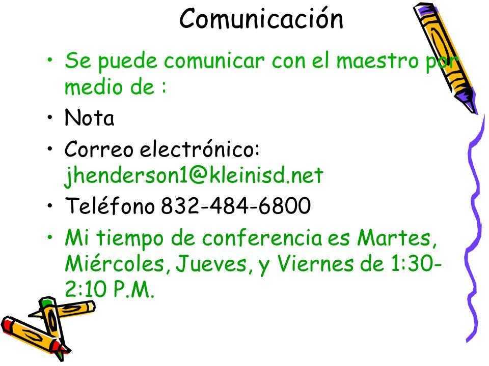 Comunicación Se puede comunicar con el maestro por medio de : Nota