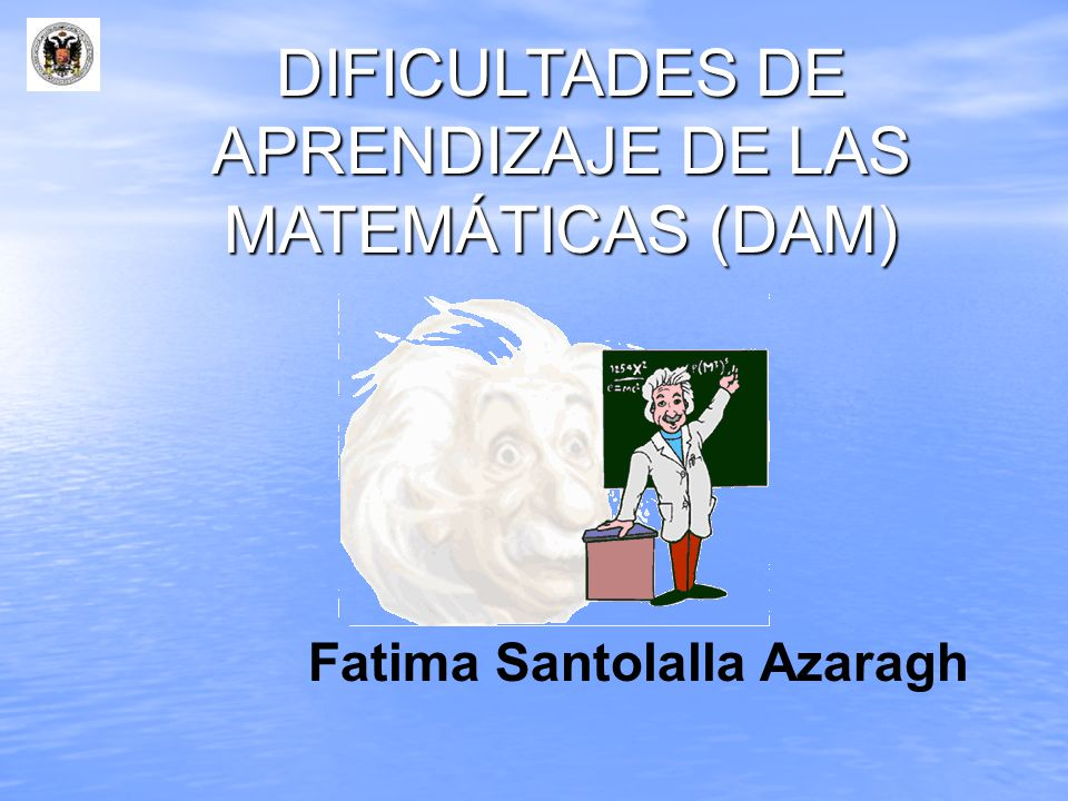 DIFICULTADES DE APRENDIZAJE DE LAS MATEMÁTICAS (DAM)