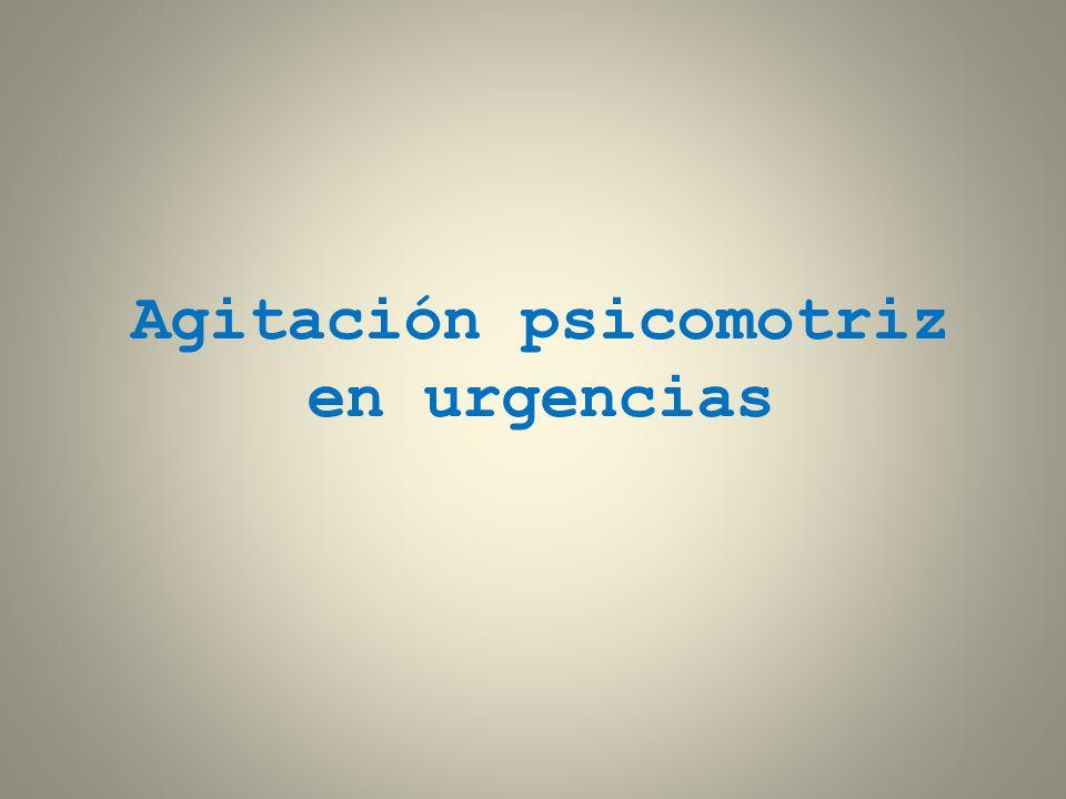 Agitación psicomotriz en urgencias