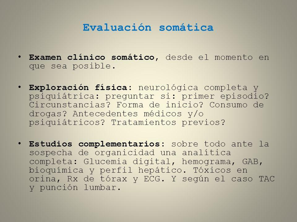 Evaluación somática Examen clínico somático, desde el momento en que sea posible.