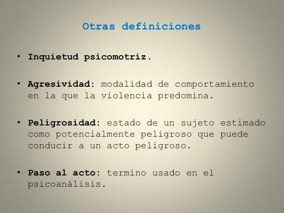 Otras definiciones Inquietud psicomotriz.