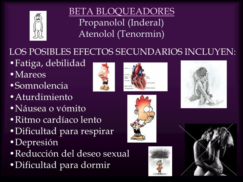 BETA BLOQUEADORES Propanolol (Inderal) Atenolol (Tenormin)