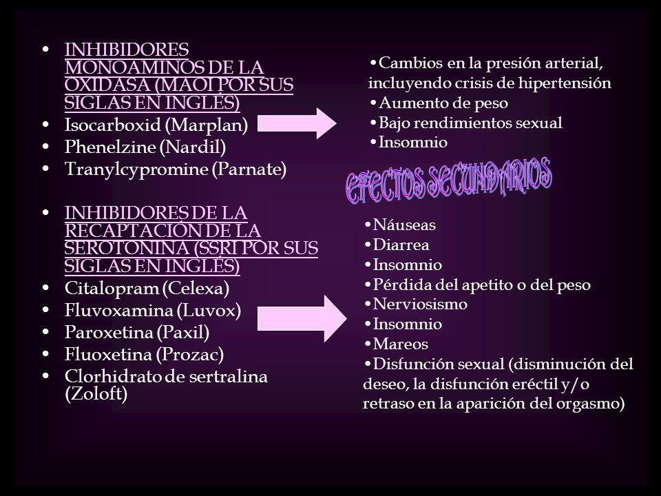 INHIBIDORES MONOAMINOS DE LA OXIDASA (MAOI POR SUS SIGLAS EN INGLÉS)