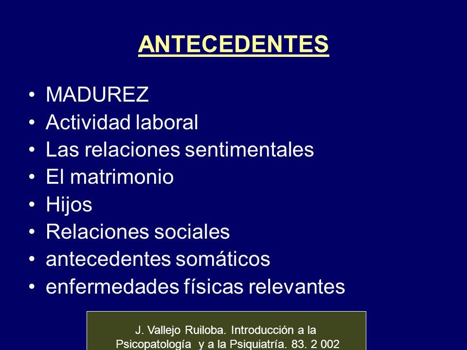 ANTECEDENTES MADUREZ Actividad laboral Las relaciones sentimentales