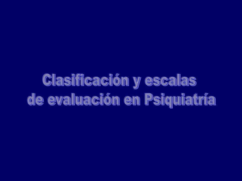 Clasificación y escalas de evaluación en Psiquiatría