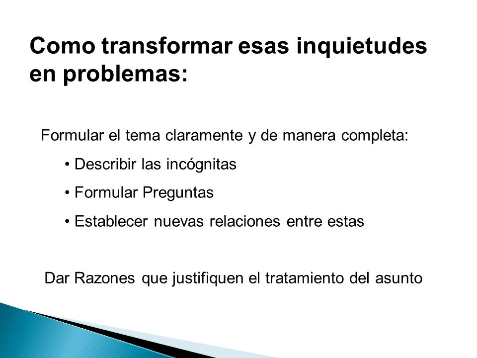 Como transformar esas inquietudes en problemas: