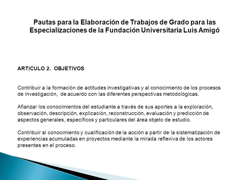 Pautas para la Elaboración de Trabajos de Grado para las Especializaciones de la Fundación Universitaria Luis Amigó