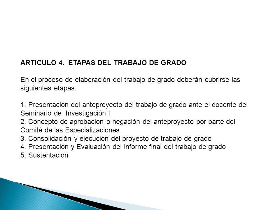 ARTICULO 4. ETAPAS DEL TRABAJO DE GRADO