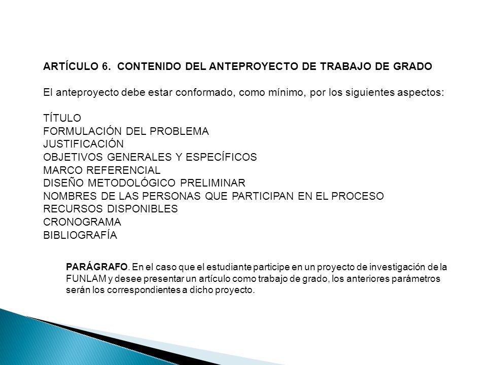 ARTÍCULO 6. CONTENIDO DEL ANTEPROYECTO DE TRABAJO DE GRADO